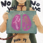 (THE VOC@LOiD M@STER 9)(同人音楽)[DECO*NACO] No You, No Me/deco*27 [flac]