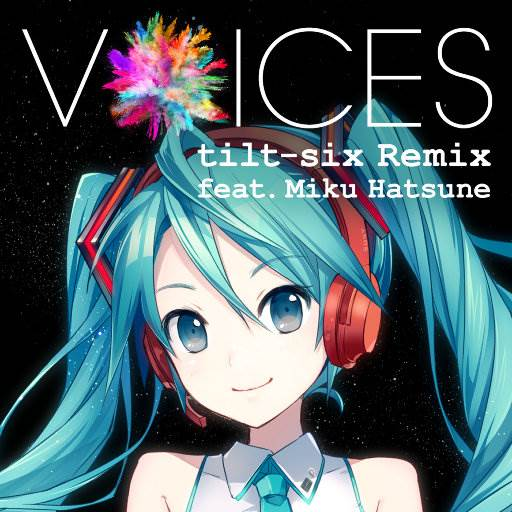 [160804] VOICES tilt-six Remix feat. Miku Hatsune [HI-RES][FLAC]